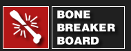 Bone Breaker Board