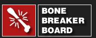 Bone Breaker Board